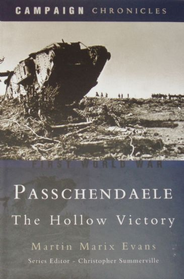 Passchendaele - A Hollow Victory, by Martin Marix Evans